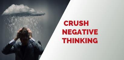 Crush Negative Thinking -Coach Joseph Webb.