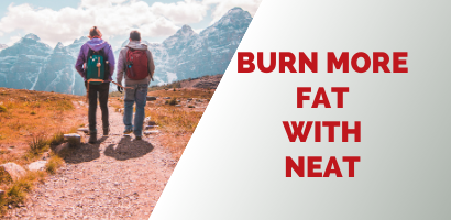 Burn More Fat With NEAT -Coach Joseph Webb.